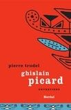Pierre Trudel - Ghislain Picard - Entretiens.