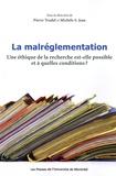 Pierre Trudel et Michèle Stanton-Jean - La malréglementation - Une éthique de la recherche est-elle possible et à quelles conditions ?.
