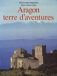 Pierre Tucoo-Chala et Pierre-Louis Giannerini - Aragon terre d'aventures.