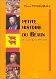 Pierre Tucoo-Chala - Petite histoire du Béarn.