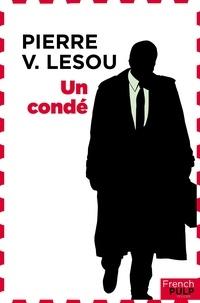 Pierre V. Lesou - Un Condé.