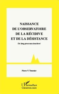 Pierre-V Tournier - Naissance de l'Observatoire de la récidive et de la désistance - Un long processus inachevé.