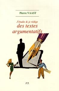 Pierre Vaast - J'étudie et je rédige des textes argumentatifs.