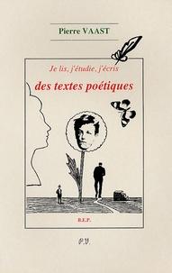 Pierre Vaast - Je lis, j'étudie, j'écris des textes poétiques BEP 2e professionnelle et Tle.