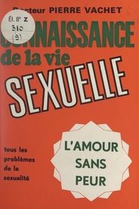 Pierre Vachet - Connaissance de la vie sexuelle.
