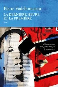 Pierre Vadeboncoeur - Boréal compact  : La Dernière Heure et la première.