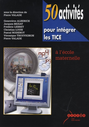 50 Activites Pour Integrer Les Tice A De Pierre Valade Livre Decitre