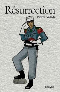 Pierre Valade - Résurrection.