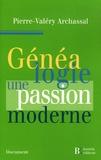 Pierre-Valéry Archassal - Généalogie : une passion moderne.