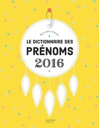Pierre-Valéry Archassal - Le dictionnaire des prénoms 2016.