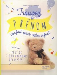 Pierre-Valéry Archassal - Trouvez le prénom parfait pour votre enfant.