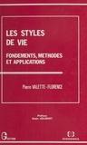 Pierre Valette-Florence et Alain Jolibert - Les styles de vie : fondements, méthodes et applications.
