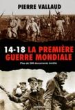 Pierre Vallaud - 14-18 La Première Guerre mondiale.