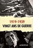 Pierre Vallaud - 1919-1939 Vingt ans de guerre.