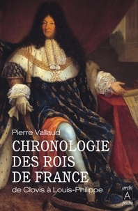 Pierre Vallaud - Chronologie des rois de France.