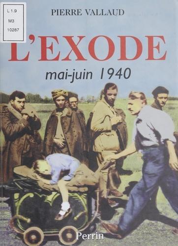 L'Exode. Mai-juin 1940