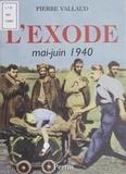 Pierre Vallaud - L'Exode - Mai-juin 1940.