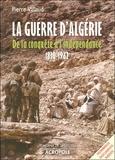 Pierre Vallaud - La guerre d'Algérie - De la conquête à l'indépendance 1830-1962.