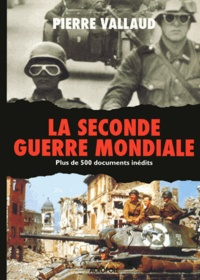 Pierre Vallaud - La Seconde Guerre mondiale.