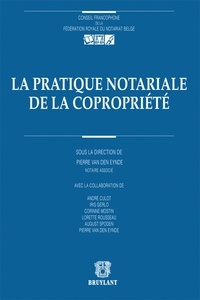 Pierre Van den Eynde - La pratique notariale de la copropriété.