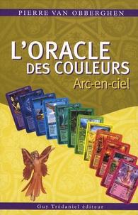 Pierre Van Obberghen - L'Oracle des couleurs - Arc-en-ciel.