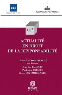 Pierre Van Ommeslaghe et Jean-Luc Fagnart - Actualité en droit de la responsabilité.