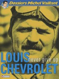 Pierre Van Vliet et  Studio Graton - Louis Chevrolet - Never give up.