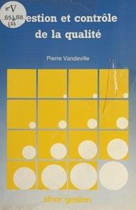 Pierre Vandeville - Gestion et contrôle de la qualité.