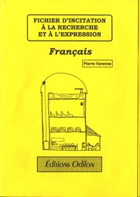 Pierre Varenne - Fichier d'incitation à la Recherche et à l'Expression - Français.