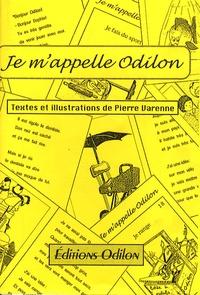 Pierre Varenne - Je m'appelle Odilon.