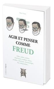 Pierre Varrod - Agir et penser comme Freud.