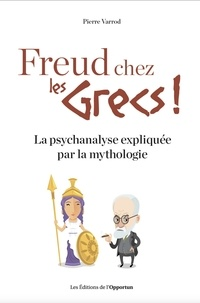 Téléchargez des livres gratuits en ligne pour iphone Freud chez les Grecs !  - La psychanalyse expliquée par la mythologie
