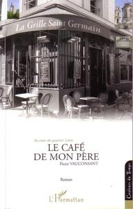 Pierre Vauconsant - Le café de mon père.