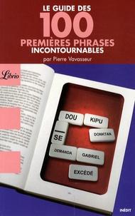 Pierre Vavasseur - Le guide des 100 premières phrases incontournables.