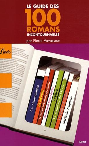 Pierre Vavasseur - Le guide des 100 romans incontournables.