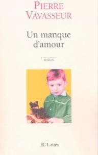Pierre Vavasseur - Un manque d'amour.
