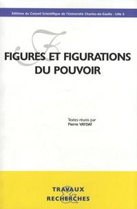 Pierre Vaydat - Figures et figurations du pouvoir.