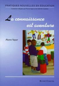 Pierre Vayer - La connaissance est aventure.