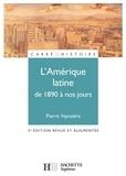 Pierre Vayssière - L'Amérique latine de 1890 à nos jours - 3ème édition.