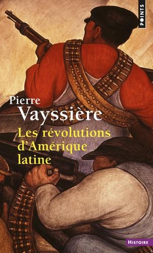 Pierre Vayssière - Les révolutions d'Amérique latine.