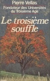Pierre Vellas - Le Troisième Souffle.