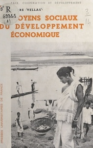 Pierre Vellas - Moyens sociaux du développement économique.