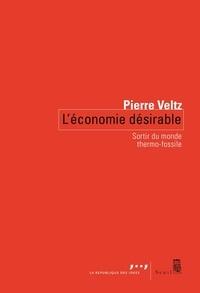 Pierre Veltz - L'économie désirable - Sortir du monde thermo-fossile.