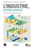 Pierre Veltz et Thierry Weil - L'industrie, notre avenir.