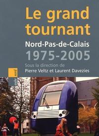 Pierre Veltz et Laurent Davezies - Nord-Pas-de-Calais, 1975-2005 : le grand tournant.