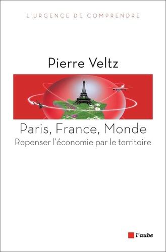 Paris, France, monde. Repenser l'économie par le territoire