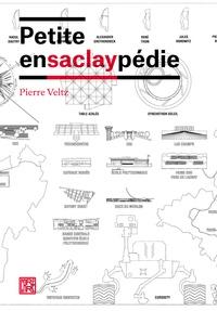 Pierre Veltz - Petite ensaclaypédie.