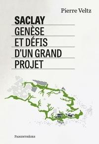 Pierre Veltz - Saclay, genèse et défis d'un grand projet.