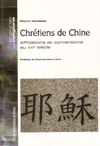 Pierre Vendassi - Chrétiens de Chine - Affiliations et conversions au XXIe siècle.