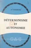 Pierre Vendryès et Paul Montel - Déterminisme et autonomie.